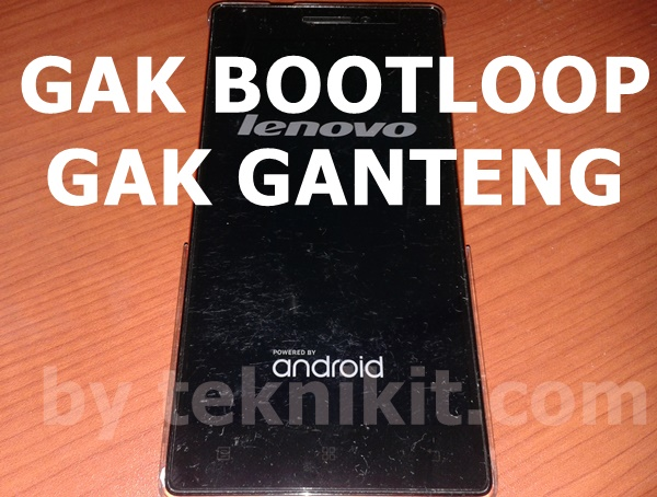 Mengatasi Bootloop Lenovo Vibe X2