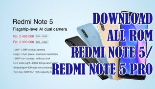Download ROM Redmi Note 5 Note 5 Pro